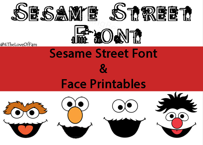 Free Sesame Street Font Amp Face Printables 4 The Love Of
